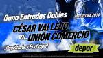 César Vallejo vs. Unión Comercio: estos son los ganadores de las 25 entradas - Noticias de alberto cortez bocanegra