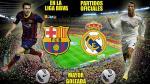 Barcelona vs. Real Madrid: todo lo que debes saber del clásico español (FOTO INTERACTIVA) - Noticias de angie panduro