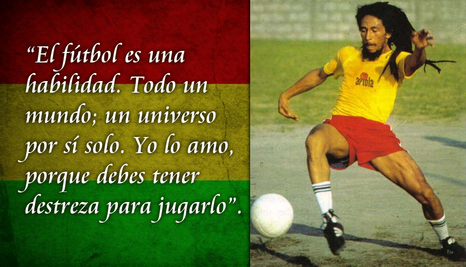Bob Marley Y Las Mejores Frases De Su Amor Por El Fútbol