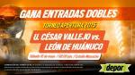 César Vallejo vs. León de Huánuco: ganadores de las 20 entradas dobles - Noticias de luis david sanchez espinoza