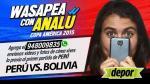 Perú vs. Bolivia: así fue Wasapea con Analú sobre el partido de cuartos - Noticias de hinchas famosos