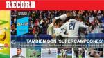 Real Madrid campeón: así informan en el mundo sobre su título en Supercopa - Noticias de galatasaray
