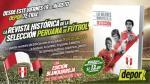 Selección Peruana: Depor te trae hoy la revista con los momentos históricos - Noticias de momentos históricos